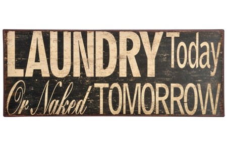 Skilt Laundry Today or